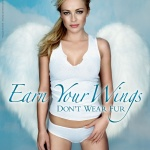 Earn Your Wings Don't Wear Fur