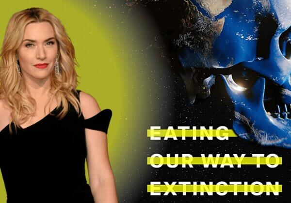 Kate Winslet Narrates New Climate Crisis Documentary 'Eating Our Way to Extinction'